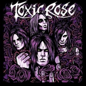 Toxic Rose - Toxic Rose